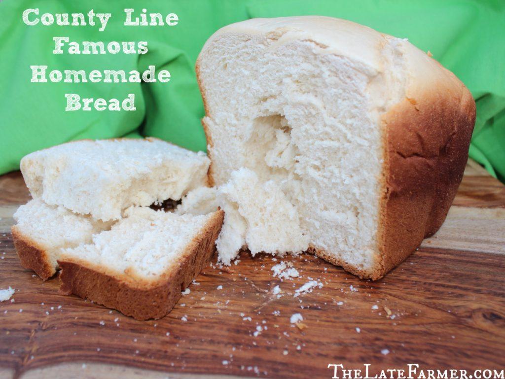 County Line Famous Homemade Bread Recipe - TheLateFarmer.com