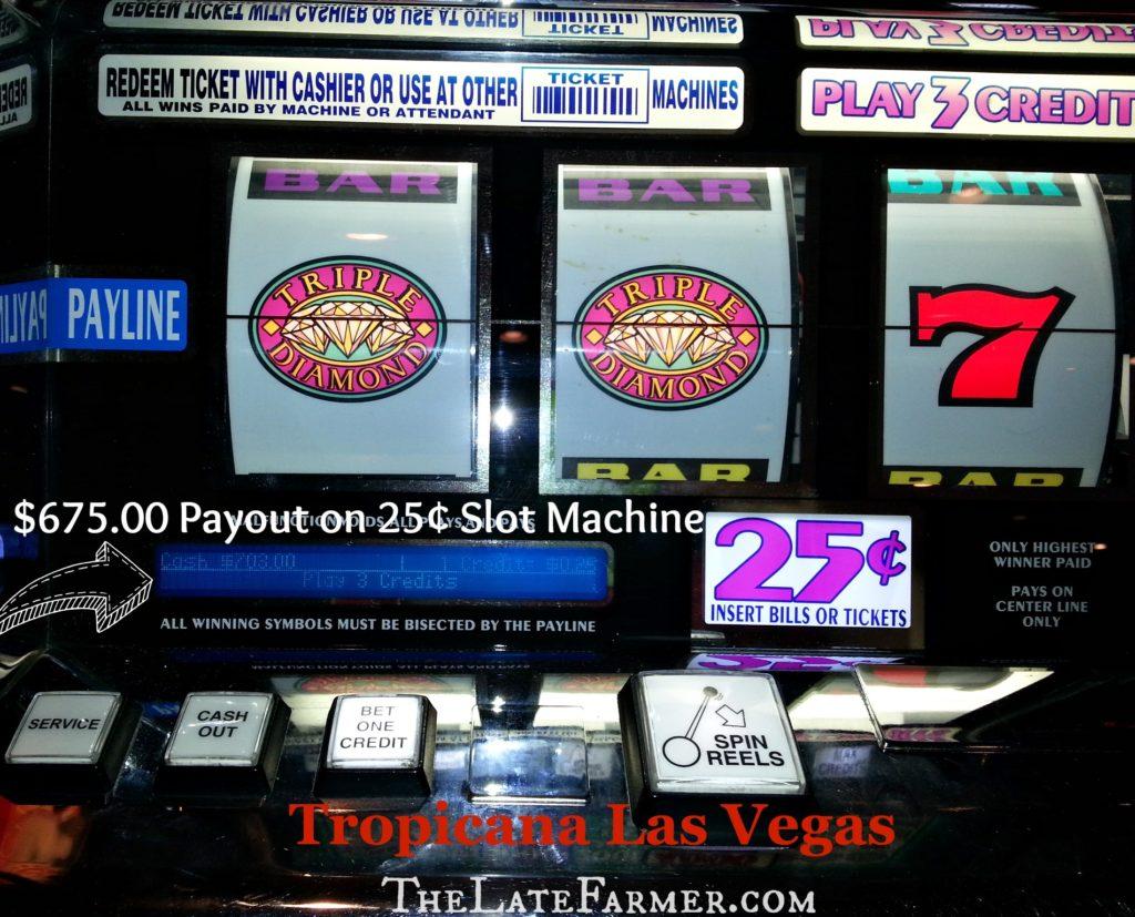 Tropicana Las Vegas - Slot Machine - TheLateFarmer.com