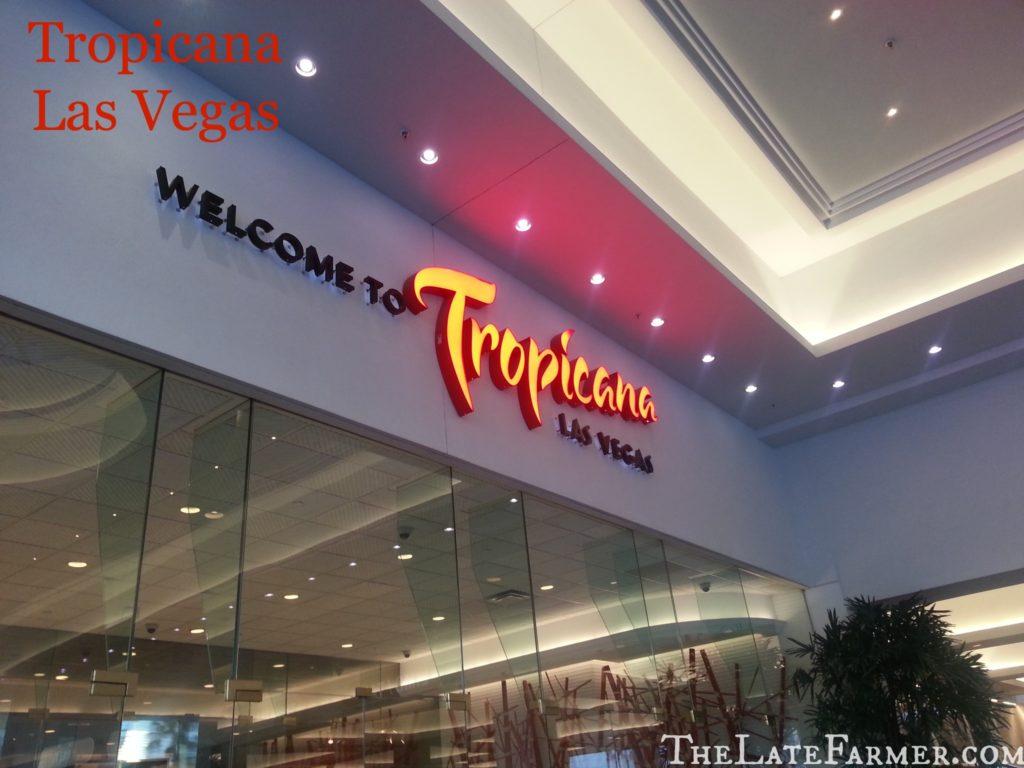 Tropicana Las Vegas - TheLateFarmer.com